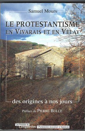 Le Protestantisme en Vivarais et en Velay, des origines à nos jours de Samuel MOURS