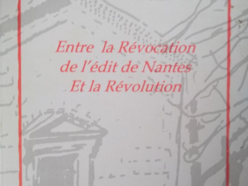 Le peuple protestant en Vivarais, entre la révocation de l' édit de Nantes et la révolution