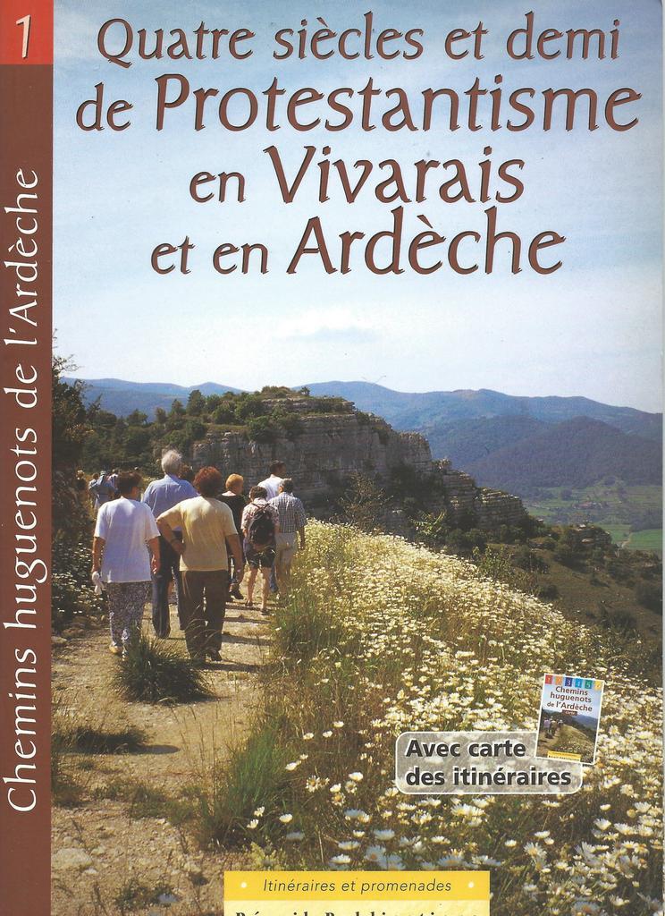 Chemins huguenots de l' Ardèche, itinéraires et promenades